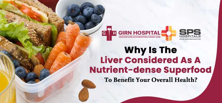 Why-is-the-liver-considered-as-a-nutrient-dense-superfood-to-benefit-your-overall-health