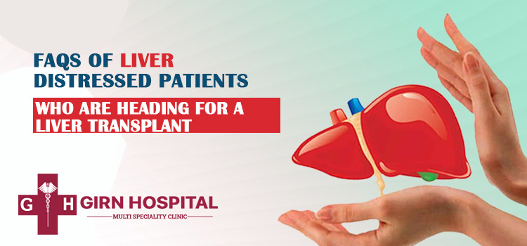 FAQs of liver distressed patients who are heading for a liver transplant