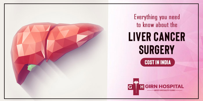 Everything you need to know about the Liver Cancer Surgery Cost in India