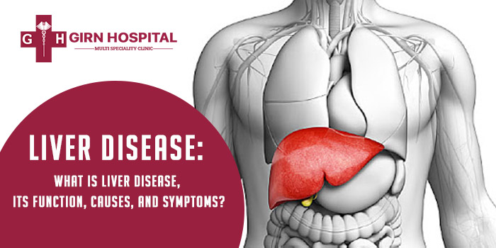 Liver Disease: What is liver disease, its function, causes, and symptoms?