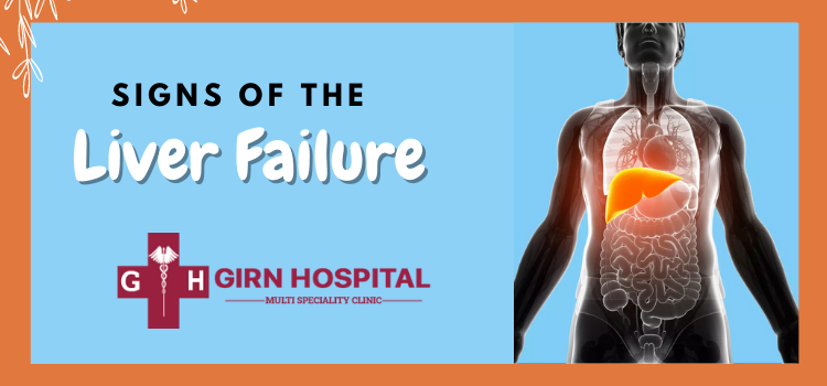 Which are the predominant signs of liver failure? How to get them treated?