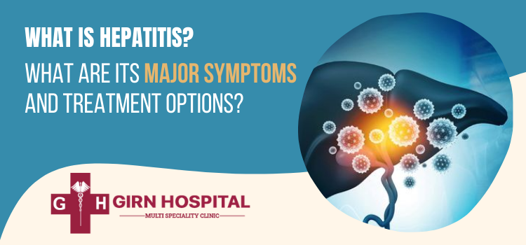 What is hepatitis? What are its major symptoms and treatment options?