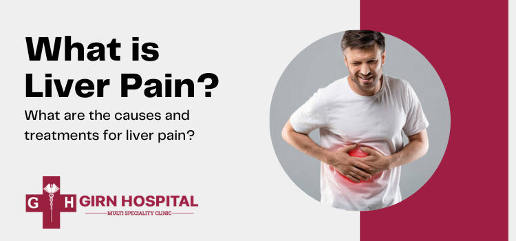 What is liver pain? What are the causes and treatment for liver pain?