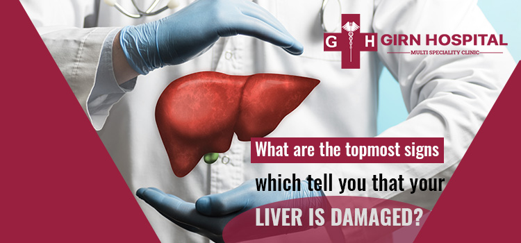 What are the topmost signs which tell you that your liver is damaged?