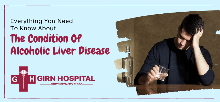 Everything you need to know about the condition of alcoholic liver disease
