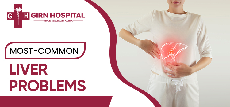 Which are the most common liver problems? Why do people face them?
